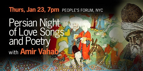 Persian Night of Love Songs and Poetry with Amir Vahab and Ensemble tickets
