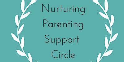 Nurturing Parenting Support Circle.