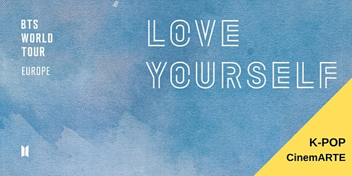 [CinemARTE K-POP] BTS World Tour ´Love Yourself´  Europe