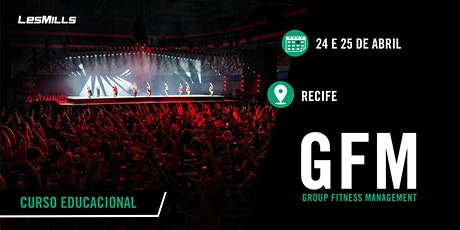 GFM (Group Fitness Magenament) - RECIFE ingressos