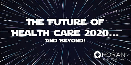 The Future of Health Care 2020  And Beyond - Cincinnati tickets