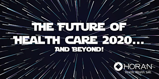 The Future of Health Care 2020  And Beyond - Dayton
