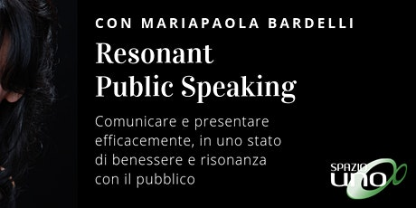 Resonant Public Speaking | Corso con Mariapaola Bardelli biglietti