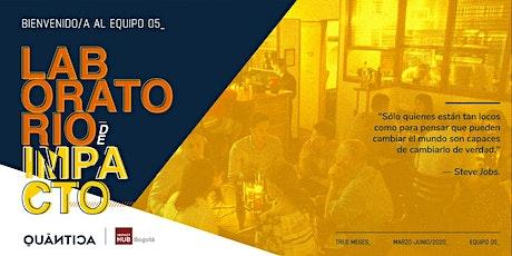 Sesión Informativa /Laboratorio de Impacto 05/ tickets
