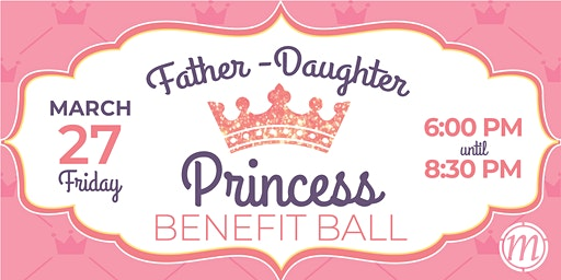 MBC Princess Ball: Father/ Daughter Benefit Ball