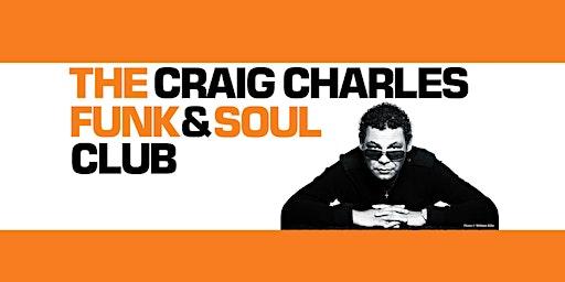 Craig Charles Funk & Soul Club  // Clitheroe