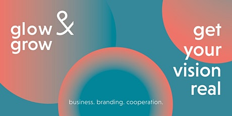 glow & grow // business. branding. cooperation. Tickets