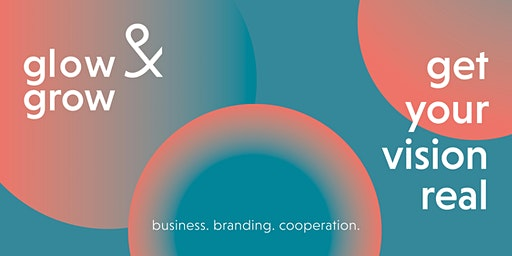glow & grow // business. branding. cooperation.
