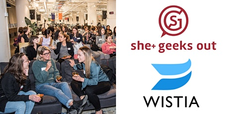 She+ Geeks Out in Boston July Happy Hour sponsored by Wistia tickets