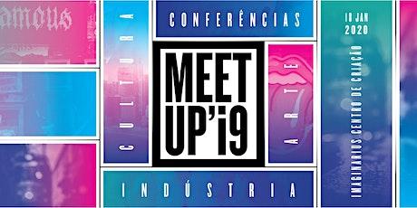 Meet Up  - Cultura, Arte e Indústria bilhetes