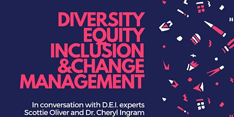 Diversity, Equity, and Inclusion and Change Management tickets