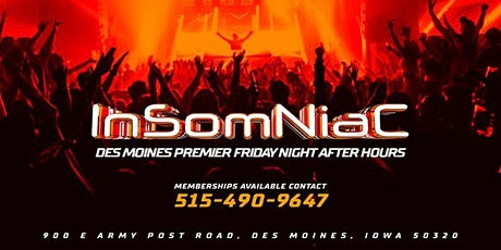 Copy of Des Moines' Premier Friday Night After Hours at Insomniac Lounge tickets