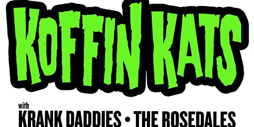 Koffin Kats with The Krank Daddies and The Rosedales at Brauer House