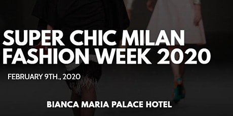 Super Chic Milan Fashion Week 2020 biglietti