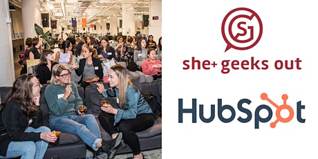 She+ Geeks Out in Boston July Geek Out sponsored by HubSpot tickets