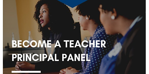 Become a Teacher Session Part 3: Principal Panel on Communicating with Parents & Students