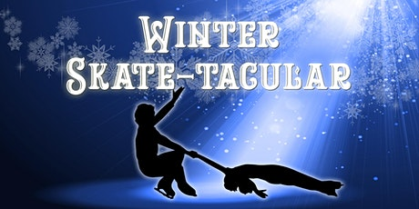 Winter Skate-tacular! The 18th Annual Figure Skating Spectacular tickets