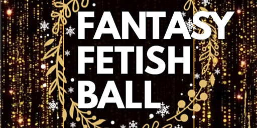 Fantasy Fetish Ball