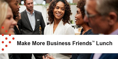 Aug 21 | Make More Business Friends Lunch tickets