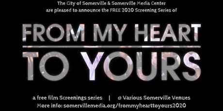 From My Heart to Yours | 2020 Screening at Somerville Library tickets