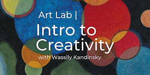 Art Lab | Intro to Creativity Workshop with Wassily Kandinsky