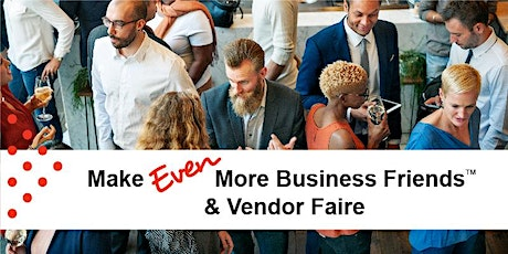 Nov 20 | Make EVEN More Business Friends & Vendor Faire tickets