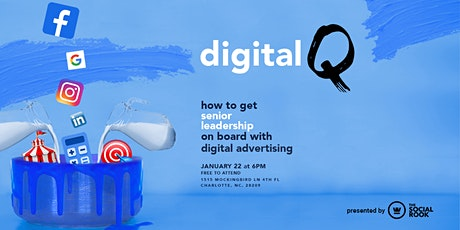 DigitalQ: Get Senior Leadership On Board with Digital Advertising tickets