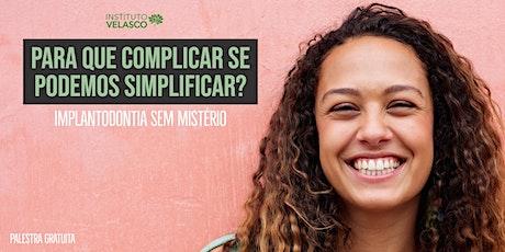 Para que Complicar se Podemos Simplificar : Implantodontia sem mistério bilhetes