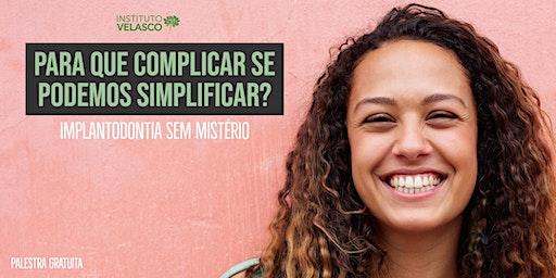 Para que Complicar se Podemos Simplificar : Implantodontia sem mistério