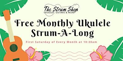 Free Monthly Ukulele Strum-A-Long