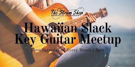 Free Monthly Hawaiian Slack Key Guitar Meetup tickets