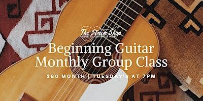 Beginning Guitar Monthly Group Class