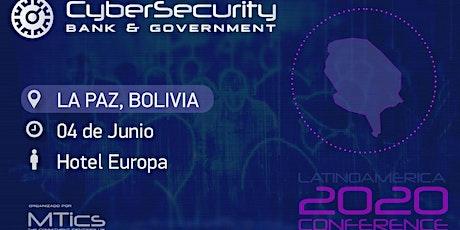 3° Congreso Cybersecurity Bank & Government- La Paz, Bolivia entradas