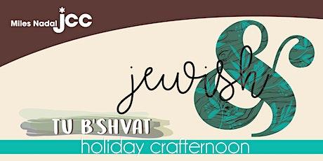 Jewish&: Tu B'Shvat Crafternoon tickets