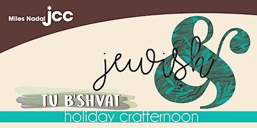 Jewish&: Tu B'Shvat Crafternoon