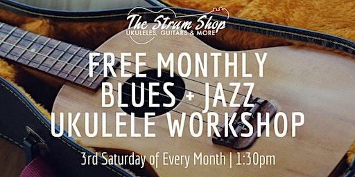 Carla's Free Monthly Blues + Jazz Ukulele Workshop