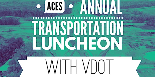 ACES Annual Transportation Projects Luncheon with VDOT