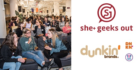 She+ Geeks Out in Boston September Happy Hour sponsored by Dunkin' Brands tickets