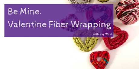 Be Mine Valentine: Fiber Wrapping Workshop tickets