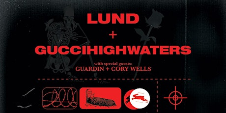 Lund & guccihighwaters tickets
