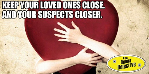 The Dinner Detective Murder Mystery Dinner Valentine's Day Show - Columbus - SPECIAL START TIME 7PM