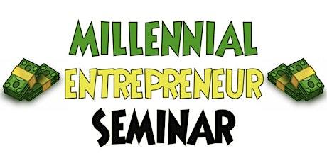 Millennial Entrepreneurs Seminar tickets