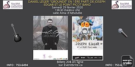 Daniel Léger ''Groundé'' en 1ère parti de Joseph Edgar et le point picot band billets