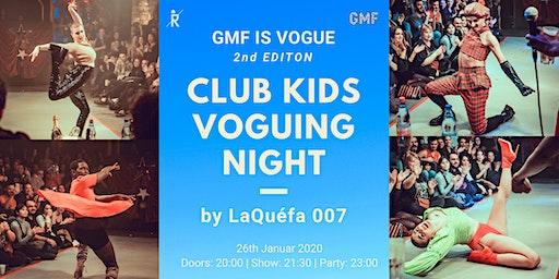GMF is Vogue   Club kids voguing night by LaQuéfa 007 * 2nd Edition ab 20:00