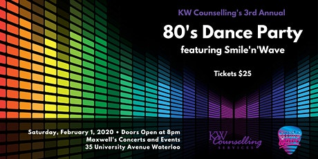 KW Counselling's 3rd Annual 80s Dance Party!	  Featuring:  Smile'n'Wave tickets