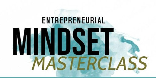Entrepreneurial Mindset Masterclass with the Motivational Queen®