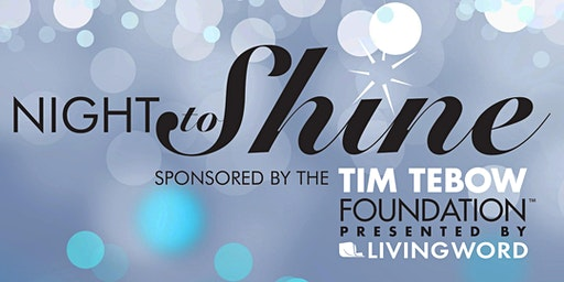 Night to Shine - Sponsored by the Tim Tebow Foundation