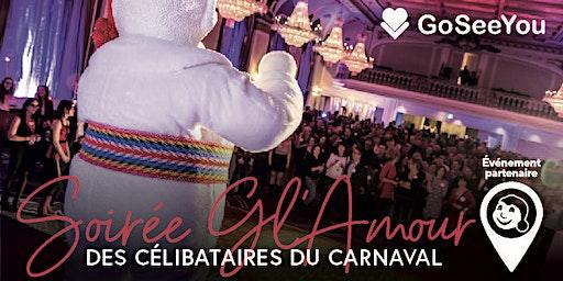 Soirée Gl'Amour des Célibataires du Carnaval - 6e Edition
