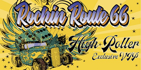 Rockin Route 66 High Roller Exclusive VIP tickets
