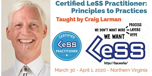 Certified LeSS Practitioner: Principles to Practices   Craig Larman   DC